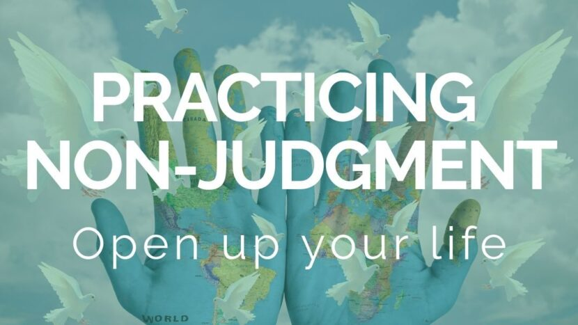 Non Judgement, Practice, freedom